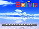 DIY Destinations - Bolivia