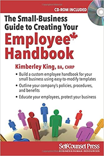 The small business guide to creating your employee handbook the small business guide to creating your employee handbook kimberley king 9781770402010 books amazon accmission Images