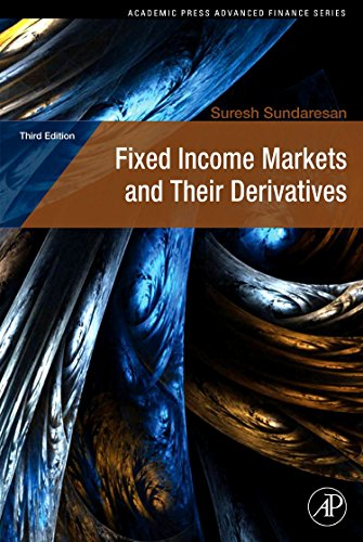 Fixed Income Markets and Their Derivatives (Academic Press Advanced Finance)