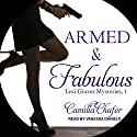 Armed and Fabulous: Lexi Graves Mysteries, Book 1 Audiobook by Camilla Chafer Narrated by Vanessa Daniels