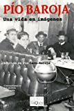 img - for Pio Baroja. Una vida en imagenes IV (Spanish Edition) book / textbook / text book