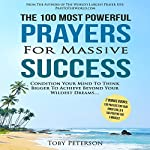 The 100 Most Powerful Prayers for Massive Success | Toby Peterson
