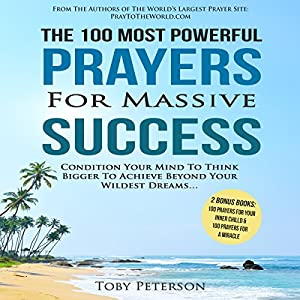 The 100 Most Powerful Prayers for Massive Success Audiobook