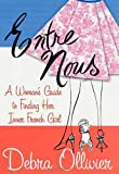 img - for Entre Nous: A Woman's Guide to Finding Her Inner French Girl by Ollivier, Debra (2003) Hardcover book / textbook / text book