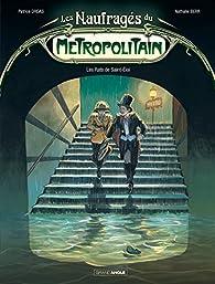 Les naufragés du métropolitain, tome 1 : Les Rats de Saint-Eloi par Patrice Ordas