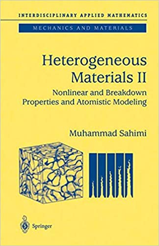 Book Heterogeneous Materials: Nonlinear and Breakdown Properties and Atomistic Modeling (Interdisciplinary Applied Mathematics)