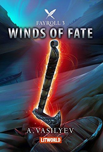 Winds of Fate: Epic LitRPG Adventure (Fayroll - Book 3) PDF