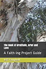The Book of Gratitude, Grief and Love: A Faith-ing Project Guide Paperback