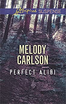 Perfect Alibi (Love Inspired Suspense) by [Carlson, Melody]