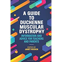 A Guide to Duchenne Muscular Dystrophy: Information and Advice for Teachers and Parents