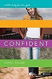 Confident a Bible Study for Teen Girls