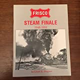 img - for Frisco Steam Finale 1946-1952 book / textbook / text book