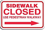 SIDEWALK CLOSED SIGN - RIGHT ARROW ( Aluminum sign- Size 12 Inch x 15.5 Inch )