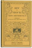 Key to Ray's new arithmetics: Primary, intellectual and practical (Ray's arithmetic series) (Ray's arithmetic series)