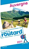 Guide du routard. Auvergne. 2011 par Guide du Routard
