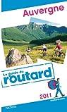 Guide du Routard Auvergne 2011 par Guide du Routard