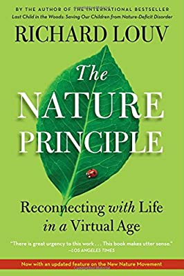 Image result for The Nature Principle: Human Restoration and the End of Nature-Deficit Disorder