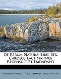 De Rerum Natura; Libri Sex. Carolus Lachmannus Recensuit et Emendavit, Lucretius Carus Titus, 1172627053