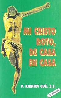Mi Cristo Roto (Spanish Edition): Ramon Cue: 9788484073444 ...