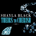 Theirs to Cherish: Wicked Lovers Series, Book 8 | Shayla Black