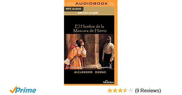 El Hombre de la Mascara de Hierro (The Man in the Iron Mask) (Spanish Edition): Alexandre Dumas, Full Cast: 0191091585177: Amazon.com: Books