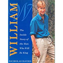 William: The Inside Story of the Man Who Will Be King