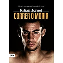 Correr o morir (Now Books) (Spanish Edition)
