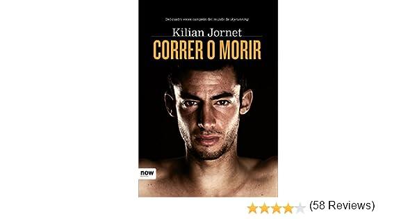 Correr o morir (Now Books nº 42) eBook: Burgadas, Kilian Jornet ...