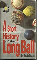 A Short History of the Long Ball