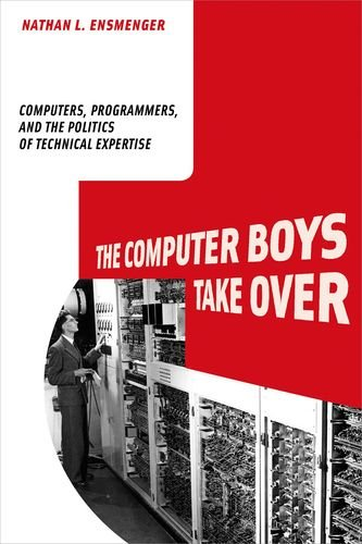 The Computer Boys Take Over: Computers, Programmers, and...
