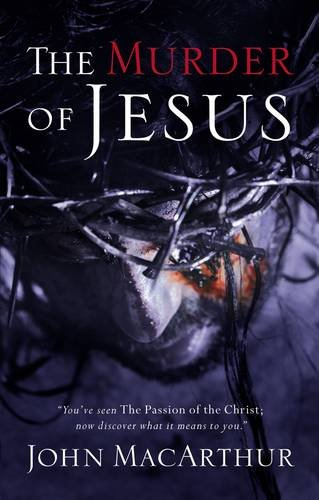 Murder of Jesus: A Study of How Jesus Died ()