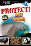 PROTECT! Wild Animals, Teresa Domnauer, 1483801225