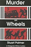 Murder on Wheels (Hildegarde Withers Mysteries)