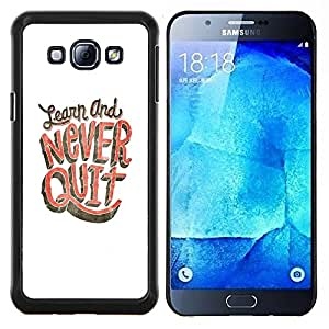 "Be-Star Único Patrón Plástico Duro Fundas Cover Cubre Hard Case Cover Para Samsung Galaxy A8 / SM-A800 ( Nunca abandone Aprenda Estudio Blanco Rosa"" )"