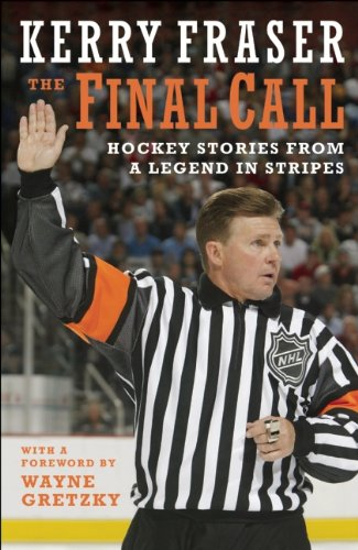 The Final Call: Hockey Stories from a Legend in Stripes by Brand: Key Porter Books, Fenn Publishing