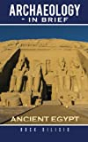 img - for Archaeology - In Brief: Ancient Egypt book / textbook / text book