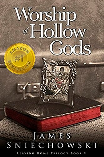 Worship of Hollow Gods (Leaving Home Trilogy Book 1) by [Sniechowski, James]