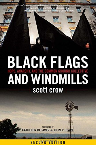 Download Black Flags and Windmills: Hope, Anarchy, and the Common Ground Collective PDF