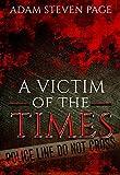 Download A Victim of the Times: Psychological thriller, serial killer, suspense, murder investigation in PDF ePUB Free Online