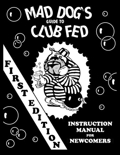 mad dog's guide to club fed ebook