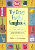 Great Family Songbook: A Treasury of Favorite Folk Songs, Popular Tunes, Children's Melodies, International Songs, Hymns, Holiday Jingles and More for Piano and Guitar.