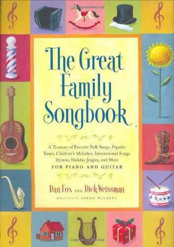 Great Family Songbook - Great Family Songbook: A Treasury of Favorite Folk Songs, Popular Tunes, Children's Melodies, International Songs, Hymns, Holiday Jingles and More for Piano and Guitar.