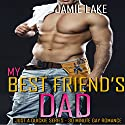 My Best Friend's Dad: Just a Quickie Series, Book 18 Audiobook by Jamie Lake Narrated by James Talbot