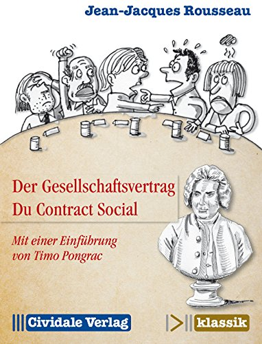 Der Gesellschaftsvertrag / Du Contract Social: Mit einer Einführung von Timo Pongrac (Cividale klassik) (German Edition) (Social Contract Theory By Hobbes Locke And Rousseau)