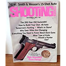 Shooting Times Magazine October 1972: Build Your Own .45 Auto; Smith & Wesson?s 15-Shot Auto; The 200 Year-Old Gunsmith; Deer Rifles; Duck Guns