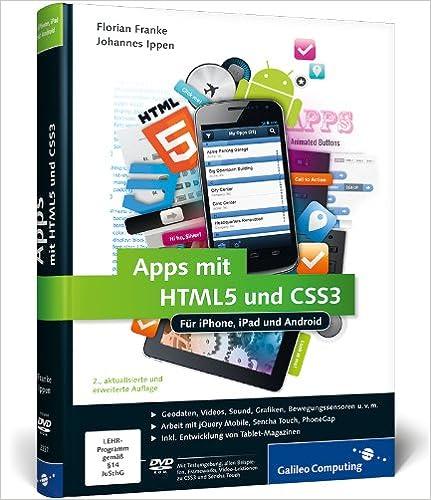 Cover des Buchs: Apps mit HTML5 und CSS3: Für iPhone, iPad und Android – Neuauflage inkl. jQuery Mobile, PhoneGap, Sencha Touch & Co. (Galileo Computing)