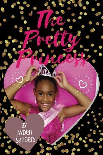 The Pretty Princess (Creative Expressions Summer Camp) (Volume 10)