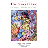 The Scarlet Cord: Conversations with God's Chosen Womenby Lindsay Hardin Freeman