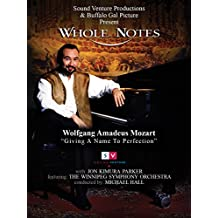 """Whole Notes: Wolfgang Amadeus Mozart  """"Giving A Name To Perfection"""""""