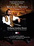 Whole Notes: Wolfgang Amadeus Mozart